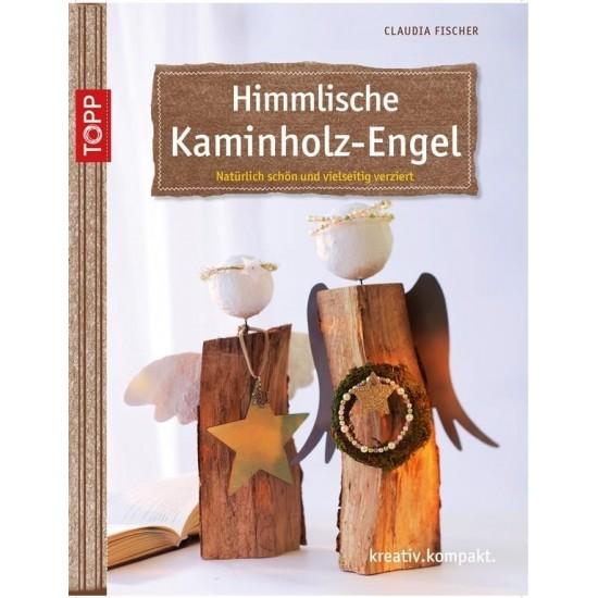 Bastelideen Buch - Himmlische Kaminholz- Engel