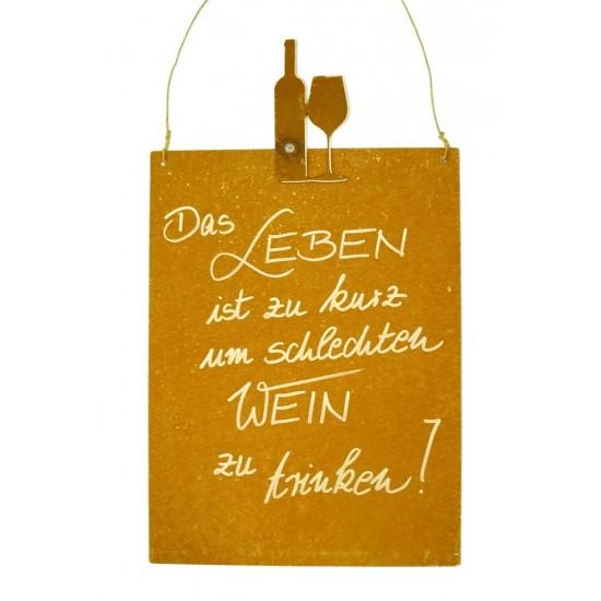 Gastronomie und Ladendekoration Das Leben ist zu kurz um schlechten Wein zu trinken Rostschild Rostschild   nicht nur für Weinli