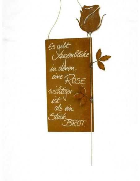 Spruch über rosen: Es gibt Augenblicke, in denen eine Rose wichtiger ist als ein Stück Brot - rostige Spruchtafel - Rostschild X