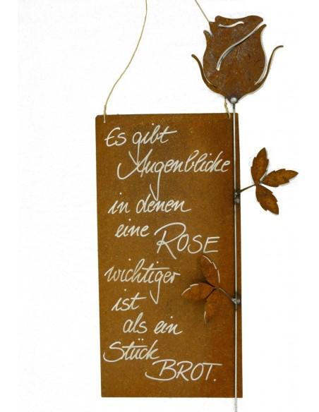 Es gibt Augenblicke, in denen eine Rose wichtiger ist als ein Stück Brot - rostige Spruchtafel - Rostschild XL 25 x 50 cm