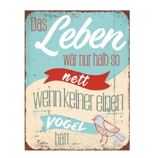 """Start Schild """"Das Leben wäre nur halb so nett wenn keiner einen Vogel hätt...""""  Das Leben wäre nur halb so nett wenn keiner ein"""